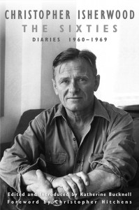 Christopher Isherwood: The Sixties Diaries, Volume II 1960-1969