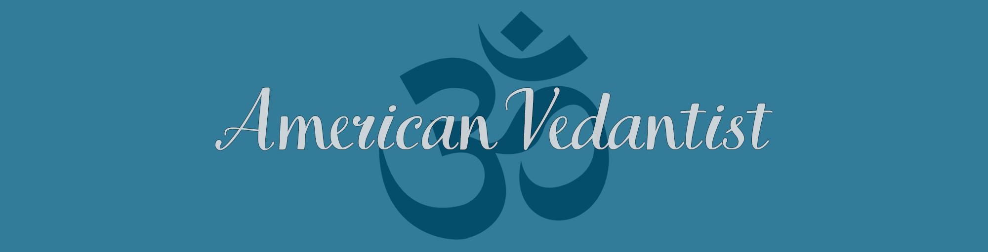 American Vedantist